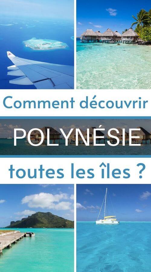 comment découvrir les îles de la Polynésie