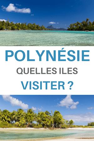 quelle ile visiter en polynesie