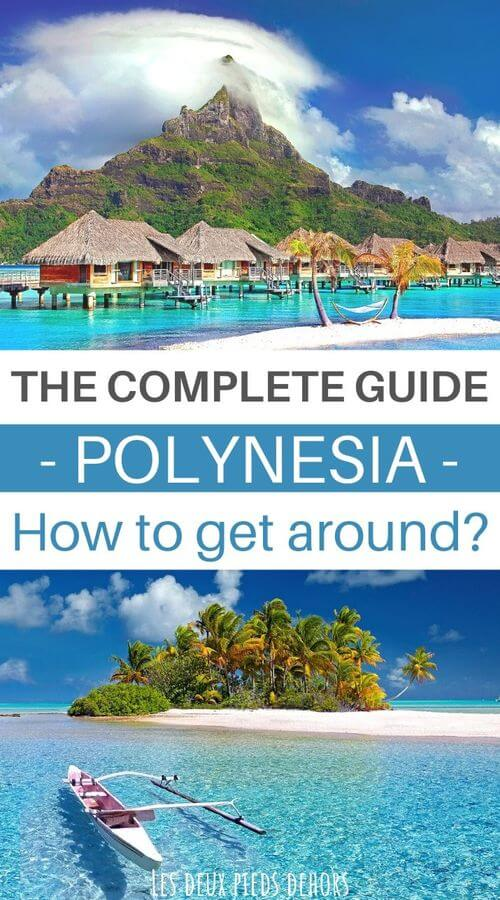 complete guide to get around in polynesia