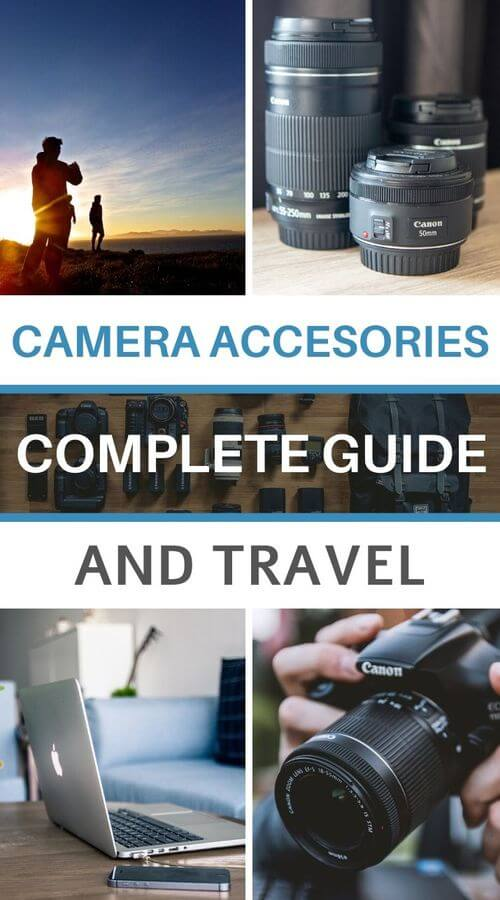 complete guide camera accessories and travel