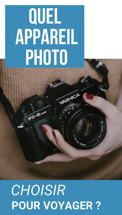 quel appareil photo choisir pour des vacances