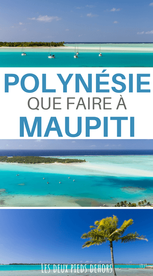 que faire sur l'île de Maupiti en Polynésie française