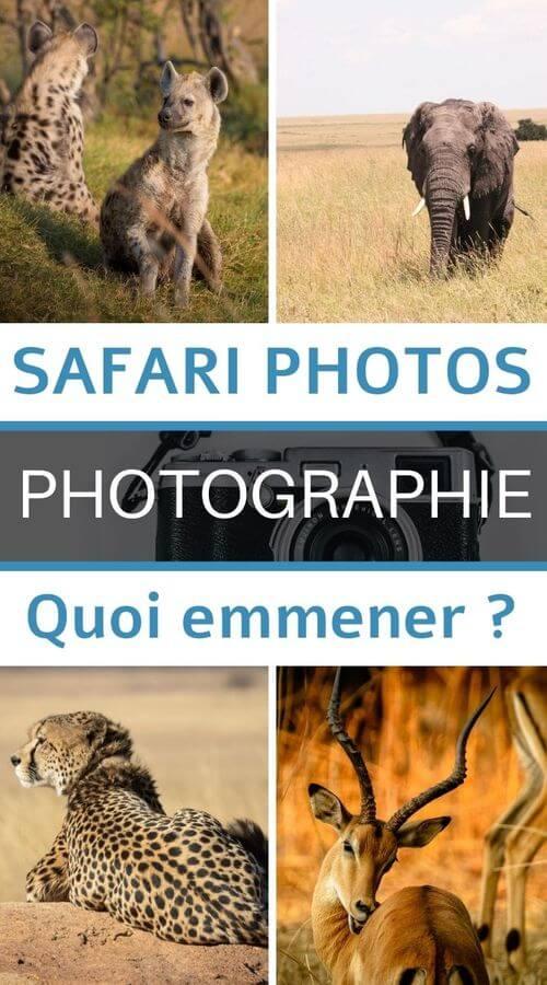 matériel photo a emmener pour un photo safari