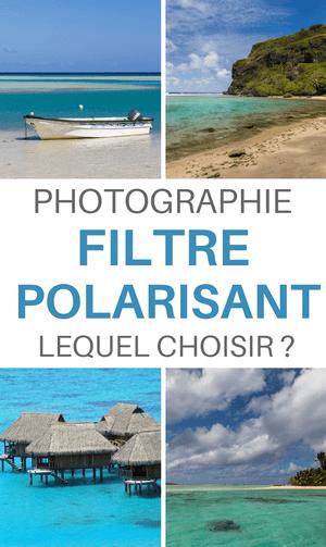 Comment choisir un filtre polarisant