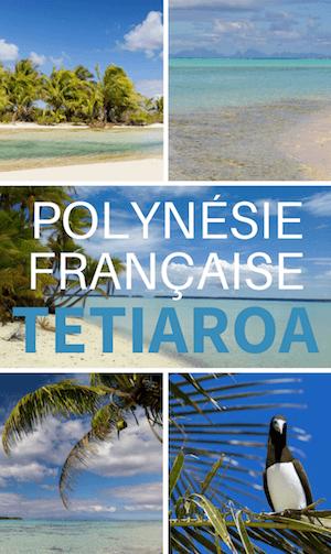 Séjour en polynésie française sur l'atoll de tetiaroa