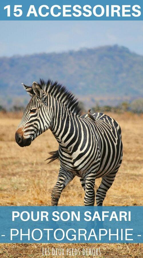 15 accesspores pour son safari photo