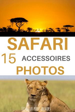 les accessoires photos indispensables pour un safari