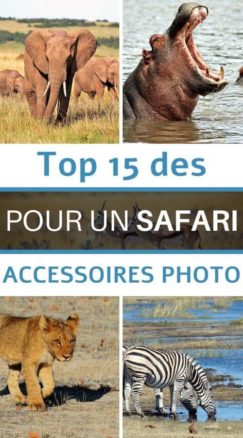 les accessoires pour réussir son safari photo