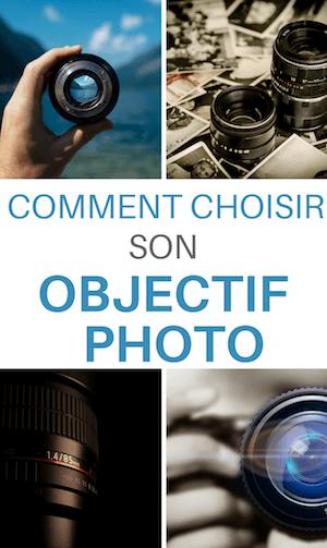 choisir un objectif en photographie