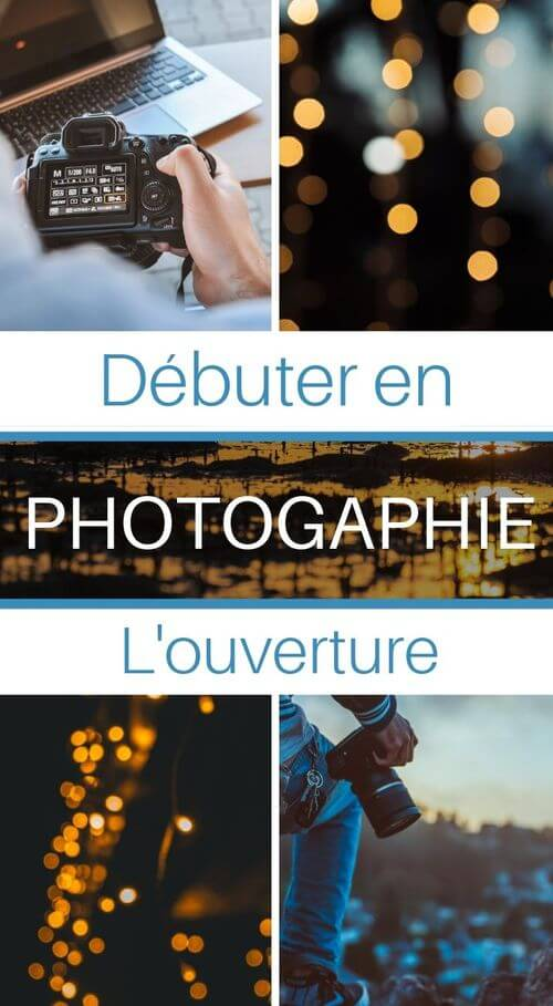 comment fonctionne l'ouverture en photo
