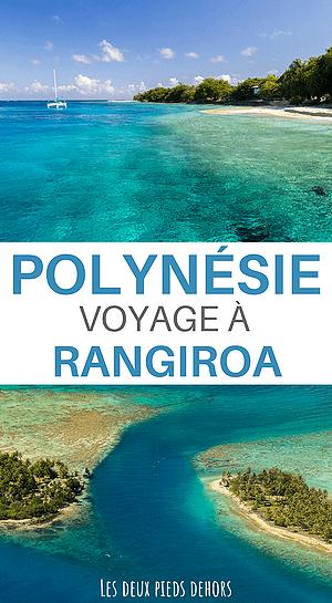 rangiroa, un atoll de rêve en polynésie française