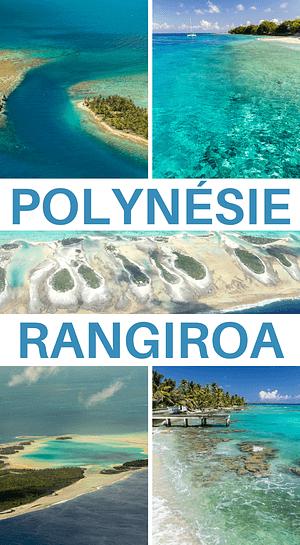 rangiroa, un passage obligatoire en voyage en polynésie