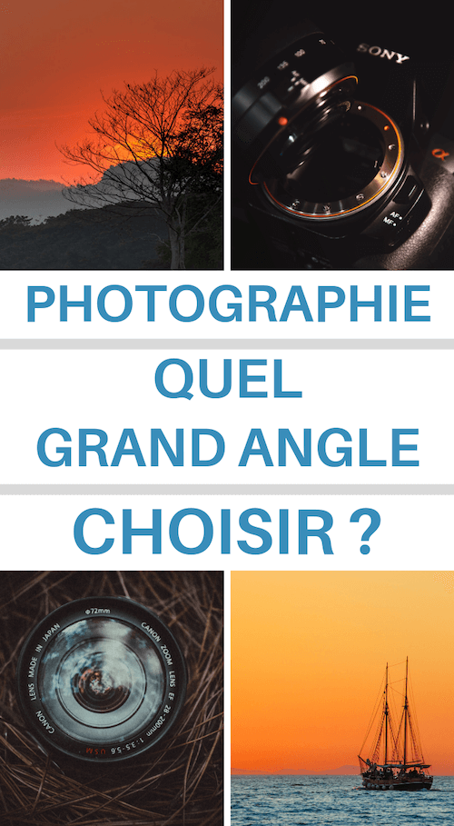 objectif grand angle et ultra grand angle
