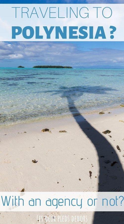 trip to Polynesia alone or travel agency