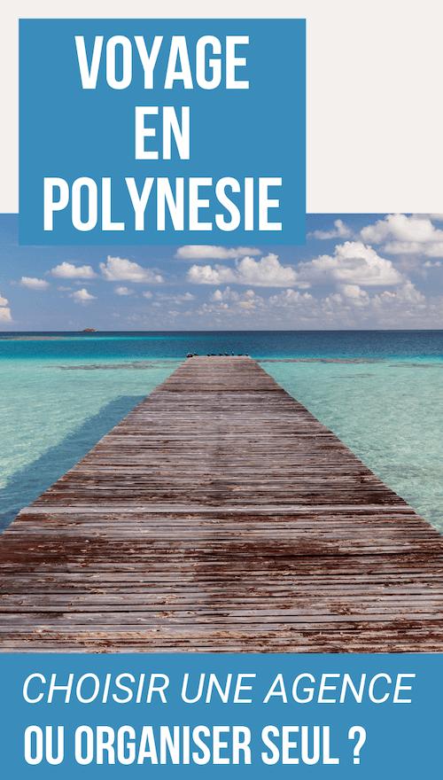 choisir agence ou seul pour un voyage à tahiti