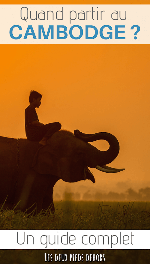 voyage au cambodge quelle saison