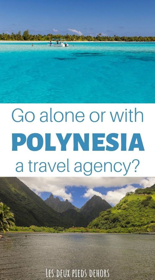 travel to tahiti alone or with an agency?