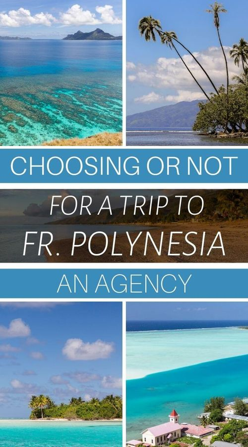 choose agency or alone for a trip to Tahiti