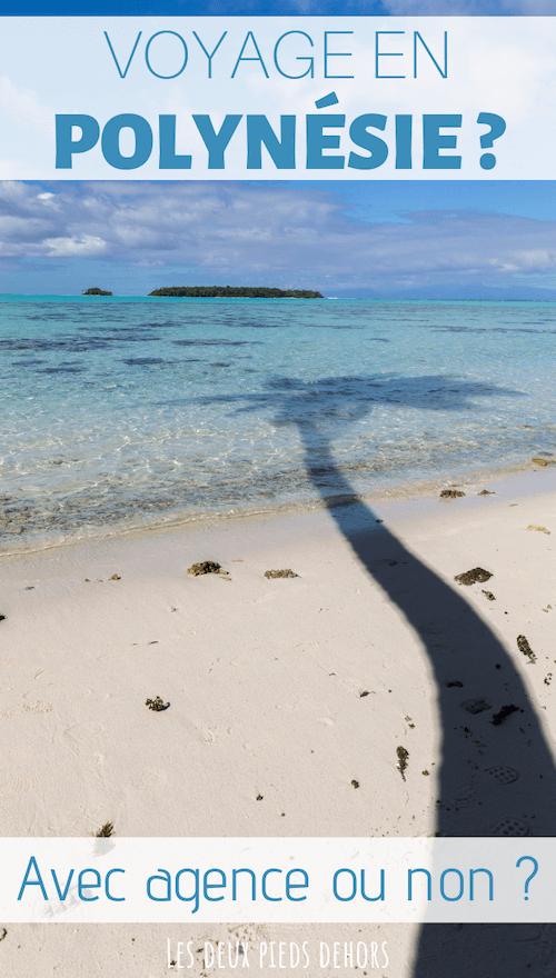 voyage en polynésie seul ou agence de voyage
