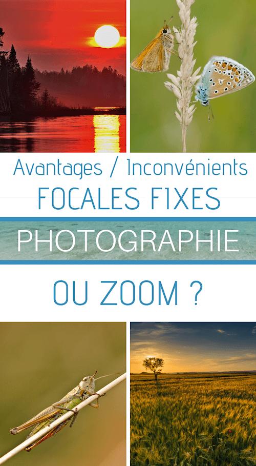 objectifs à focale fixe ou zoom