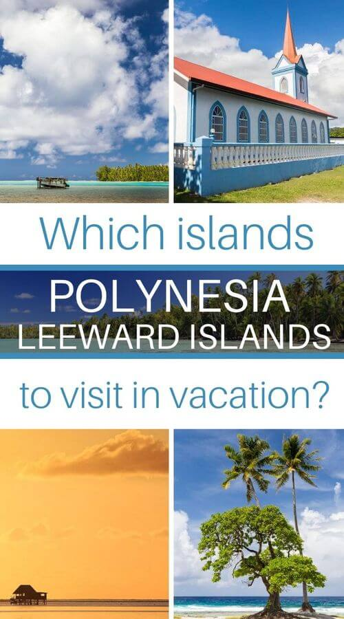 vacation on leeward islands in french polynesia