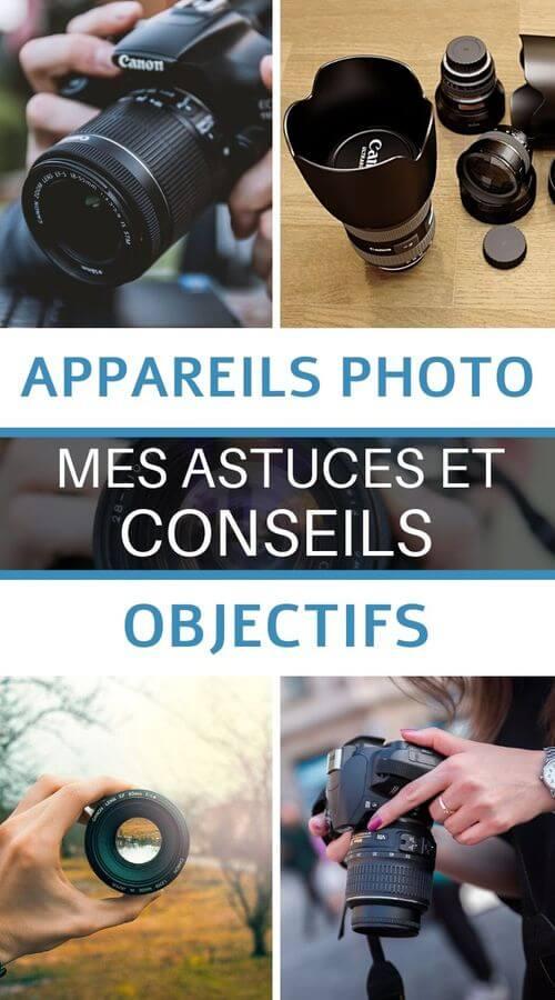 astuces et conseils choisir appareils photo et objectifs