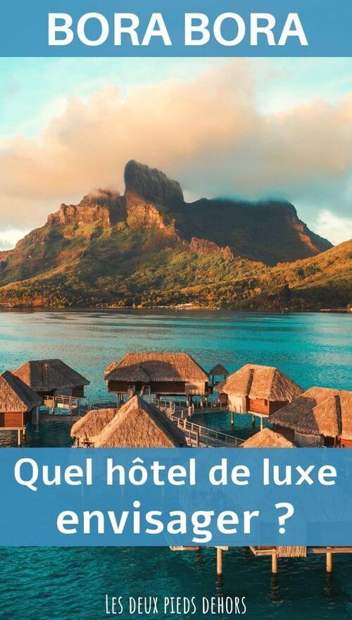 hotel de luxe à bora quel choisir ?