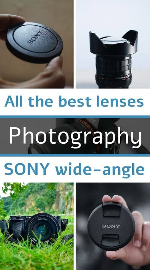 Choosing your Sony wide-angle lens