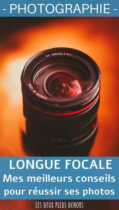 conseils pour utiliser une longue focale