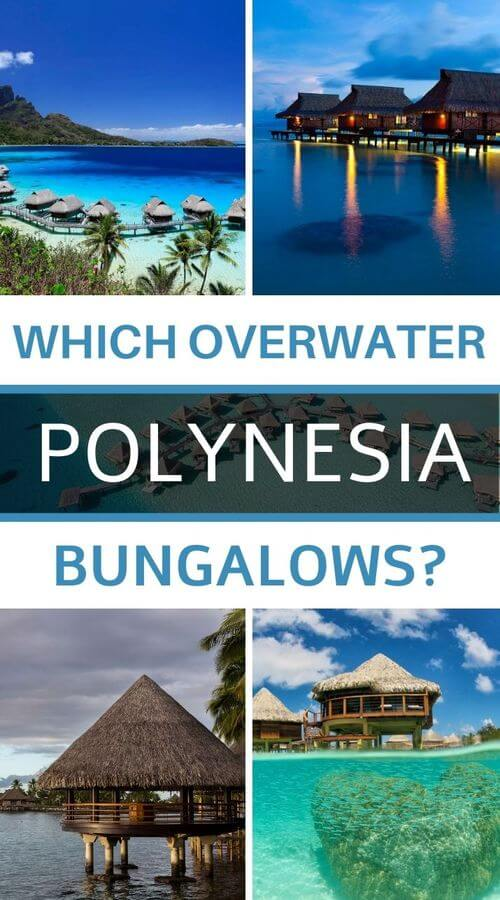 Which overwater bungalow to choose in Polynesia